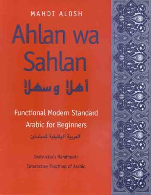 Ahlan Wa Sahlan Functional Modern Standard Arabic for Beginners