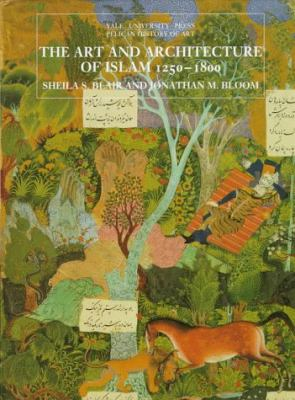 Art+architecture of Islam,1250-1800
