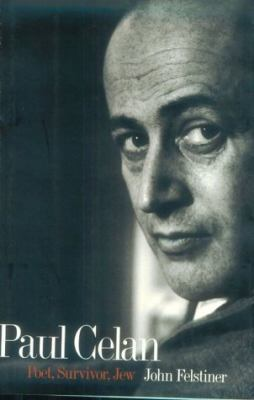 Paul Celan:poet,survivor,jew