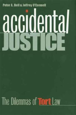 Accidental Justice The Dilemmas of Tort Law