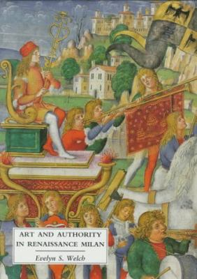 Art and Authority in Renaissance Milan