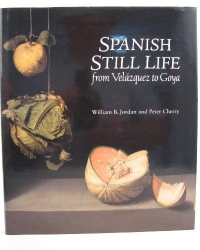 Spanish Still Life from Velazquez to Goya (National Gallery London Publications)