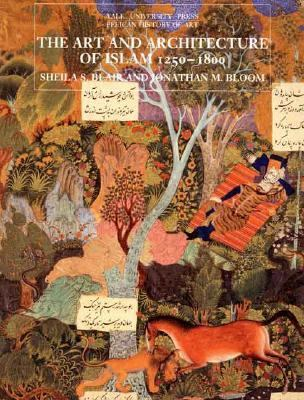 Art and Architecture of Islam 1250-1800