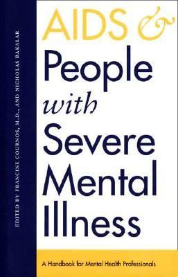 AIDS and People With Severe Mental Illness A Handbook for Mental Health Professionals
