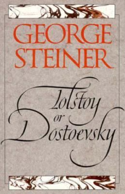 Tolstoy or Dostoevsky An Essay in the Old Criticism