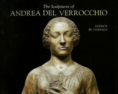 Sculptures of Andrea Del Verrocchio