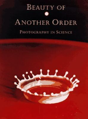 Beauty of Another Order Photography in Science