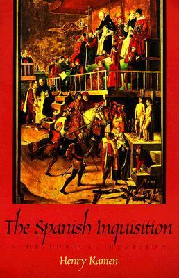 Spanish Inquisition A Historical Revision