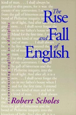 Rise and Fall of English Reconstructing English As a Discipline