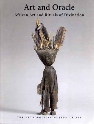 Art and Oracle African Art and Rituals of Divination