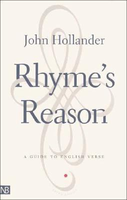 Rhyme's Reason A Guide to English Verse