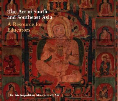 Art of South and Southeast Asia A Resource for Educators
