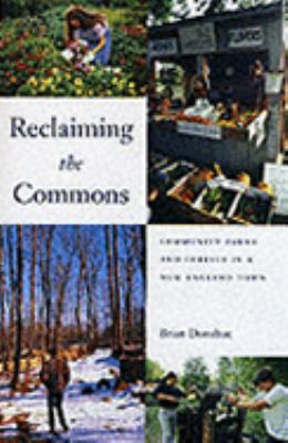 Reclaiming the Commons Community Farms & Forests in a New England Town