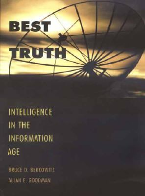 Best Truth Intelligence in the Information Age