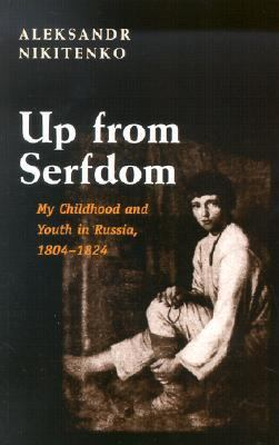 Up from Serfdom My Childhood and Youth in Russia, 1804-1824