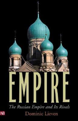 Empire The Russian Empire and Its Rivals