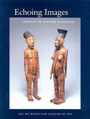 Echoing Images Couples in African Sculpture