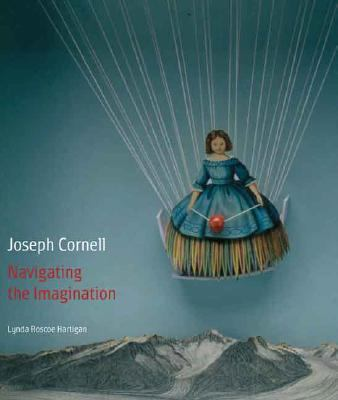 Joseph Cornell Navigating the Imagination