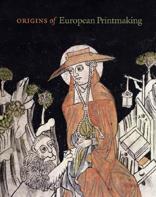 Origins of European Printmaking Fifteenth-Century Woodcuts And Their Public