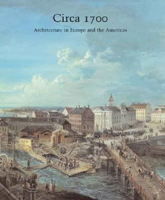 Circa 1700 Architecture in Europe And the Americas
