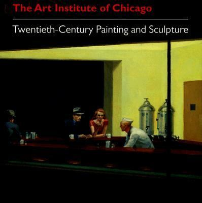 Art Institute of Chicago Twentieth-century Painting And Sculpture