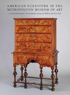 American Furniture in the Metropolitan Museum of Art Early Colonial Period the Seventeenth-century And William And Mary Styles