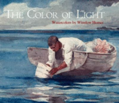 Color of Light Winslow Homer's Watercolors