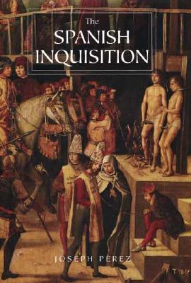 Spanish Inquisition A History