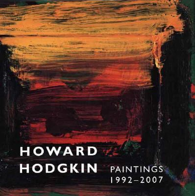 Howard Hodgkin Paintings, 1992-2007