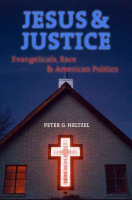 Jesus and Justice: Evangelicals, Race, and American Politics