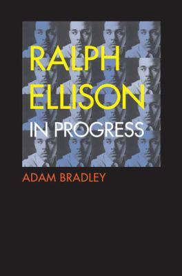 "Ralph Ellison in Progress: From ""Invisible Man"" to ""Three Days Before the Shooting . . . """