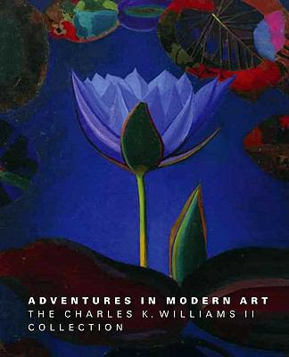 Adventures in Modern Art: The Charles K. Williams II Collection (Philadelphia Museum of Art)