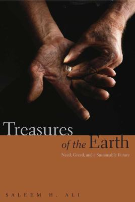 Treasures of the Earth : Need, Greed, and a Sustainable Future