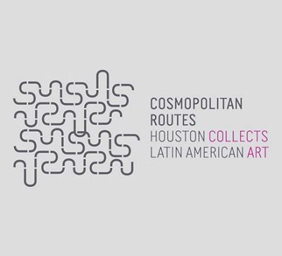 Cosmopolitan Routes: Houston Collects Latin American Art (Museum of Fine Arts, Houston)