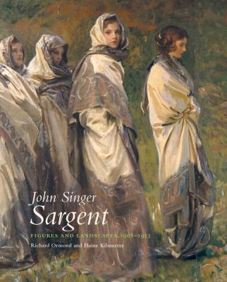 John Singer Sargent: Figures and Landscapes 19081913: The Complete Paintings, Volume VIII (The Paul Mellon Centre for Studies in British Art)