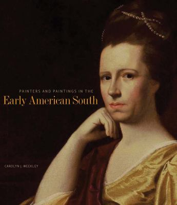 Painters and Paintings in the Early American South, 1564-1790