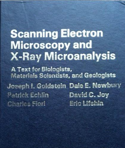 Scanning Electron Microscopy and X-Ray Microanalysis: A Text for Biologists, Materials Scientists, and Geologists