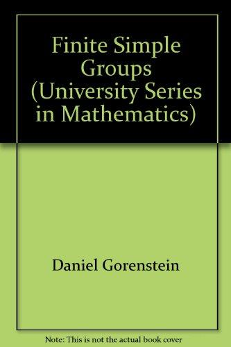Finite Simple Groups: An Introduction to their Classification (University Series in Mathematics)
