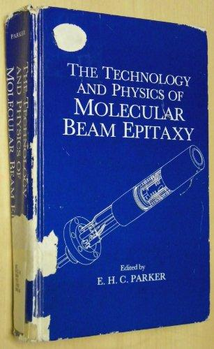 The Technology and Physics of Molecular Beam Epitaxy