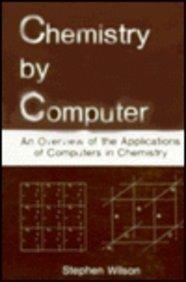 Chemistry by Computer (Adam Hilger Series on Optics and)