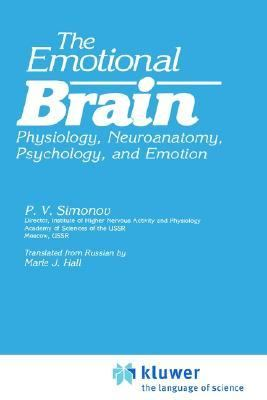 Emotional Brain Physiology, Neuroanatomy, Psychology, and Emotion