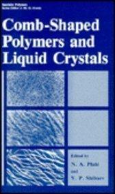 Comb-Shaped Polymers and Liquid Crystals (Specialty Polymers)