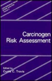 Carcinogen Risk Assessment (Contemporary Issues in Risk Analysis) (Vol 3)