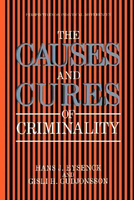 Causes and Cures of Criminality