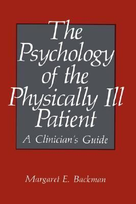 Psychology of the Physically Ill Patient A Clinician's Guide