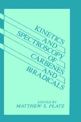 Kinetics and Spectroscopy of Carbenes and Biradicals