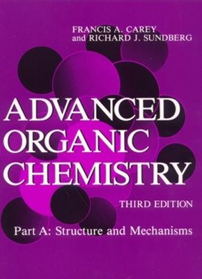 Advanced Organic Chemistry Structure and Mechanisms