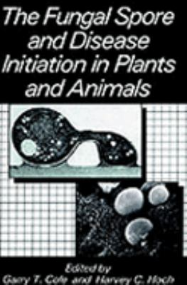 Fungal Spore and Disease Initiation in Plants and Animals