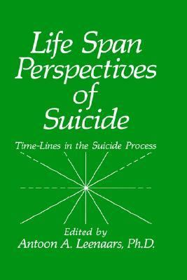 Life Span Perspectives of Suicide Time-Lines in the Suicide Process