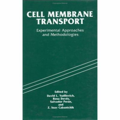 Cell Membrane Transport Experimental Approaches and Methodologies